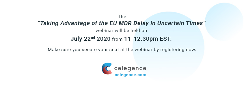 Taking Advantage of the EU MDR Delay in Uncertain Times - Webinar - Celegence