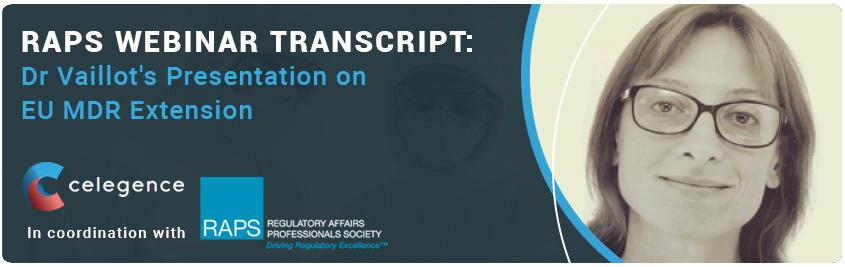 RAPS Webinar Transcript - EU MDR Delay Presentation - Dr Sophie Vaillot -Celegence