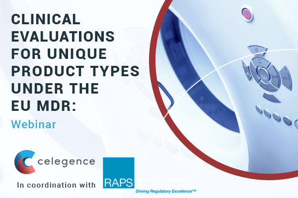 Clinical Evaluations for Unique Product Types Under the EU MDR - Celegence Webinar - Feature