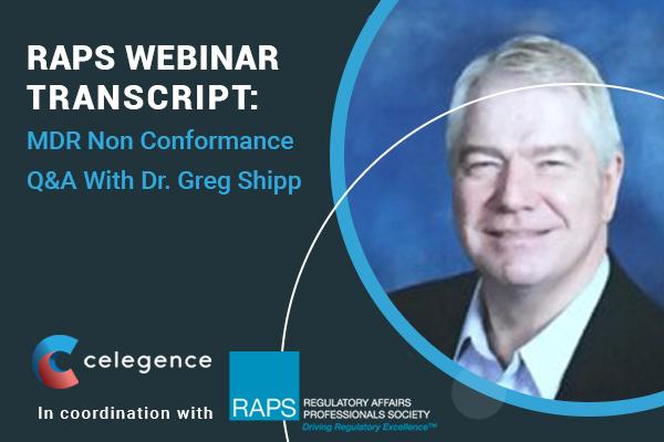 RAPS Webinar Transcript - MRD Non Conformance - Dr. Greg Ship - Celegence