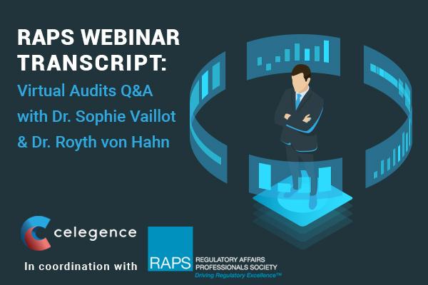RAPS Webinar Transcript - Virtual Audits Q and A - Dr Sophie Vaillot and Dr Royth von Hahn - Feature