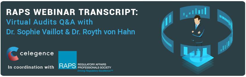 RAPS Webinar Transcript - Virtual Audits Q and A - Dr Sophie Vaillot and Dr Royth von Hahn