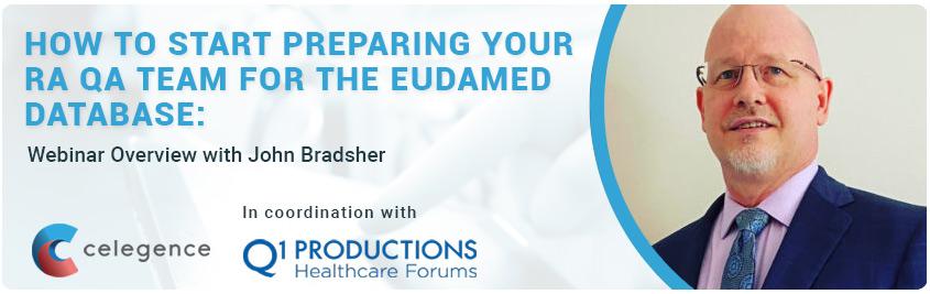 How to Prepare RA QA Team for Eudamed Database - John Bradsher - Celegence