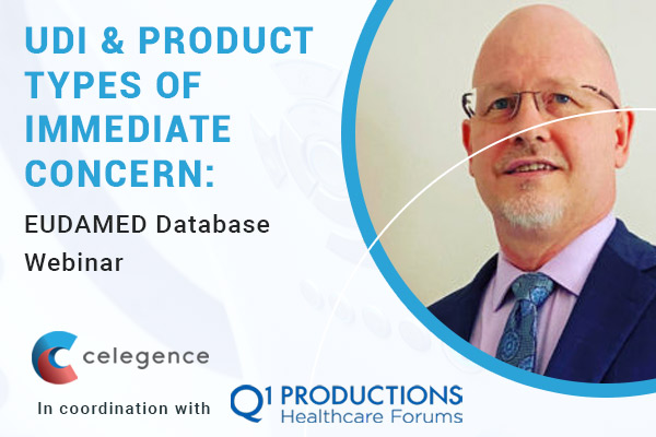 UDI and Product Types of Immediate Concern - EUDAMED - John Bradsher - Celegence Webinar