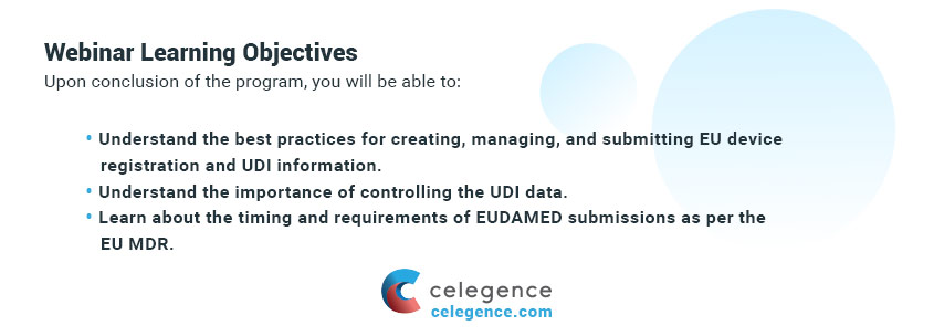 Webinar Learning Objectives - UDI Information and EUDAMED - Celegence