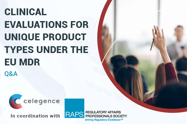 Clinical Evaluations for Unique Product Types Under the EU MDR - Celegence - Feature