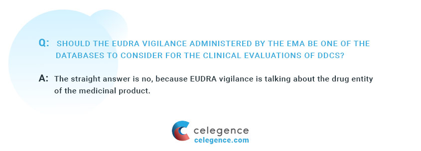 Should the EUDRA vigilance administered by the EMA be one of the databases to consider for the clinical evaluations of DDCs