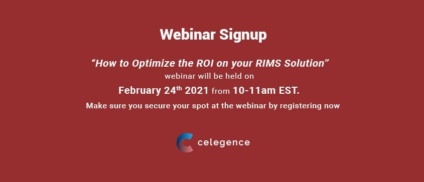 Optimize ROI Your RIMS Solutions - Webinar Signup - Celegence