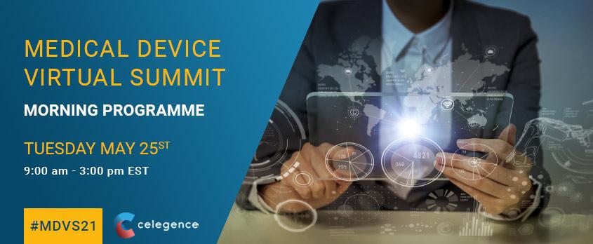 Medical Device Virtual Summit May 2021 - Celegence