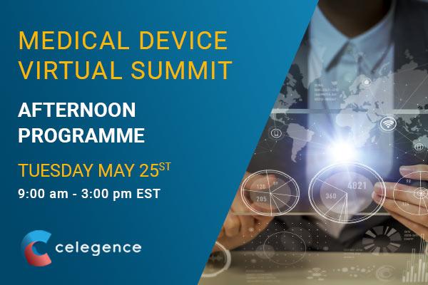 Medical Device Virtual Summit 2021 - Afternoon Programme - Celegence