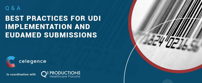 Best Practices UDI Implementation EUDAMED Submissions - Q&A - Celegence