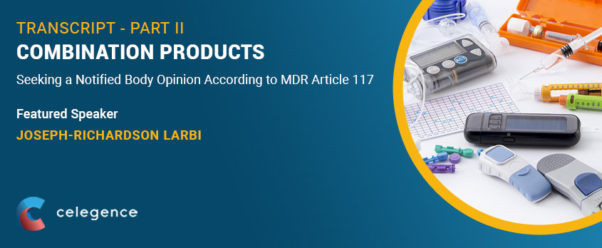 Combination Products - Notified Body MDR 117 - Webinar Transcript Part 2
