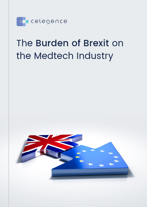 The Burden of the Brexit on the Medtech Industry - Celegence - Whitepaper